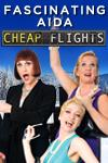 Fascinating Aida - Cheap Flights